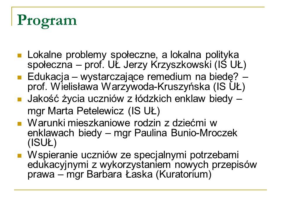 Program Lokalne problemy społeczne, a lokalna polityka społeczna – prof. UŁ Jerzy Krzyszkowski (IS UŁ)