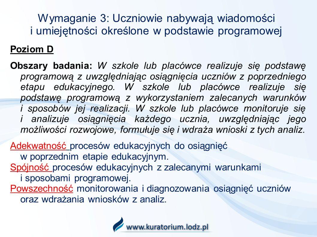 Wymaganie 3: Uczniowie nabywają wiadomości i umiejętności określone w podstawie programowej