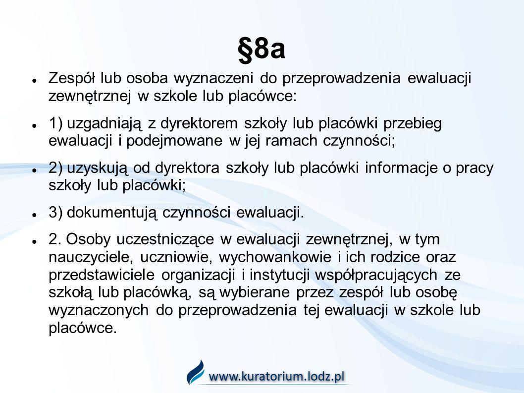 §8a Zespół lub osoba wyznaczeni do przeprowadzenia ewaluacji zewnętrznej w szkole lub placówce: