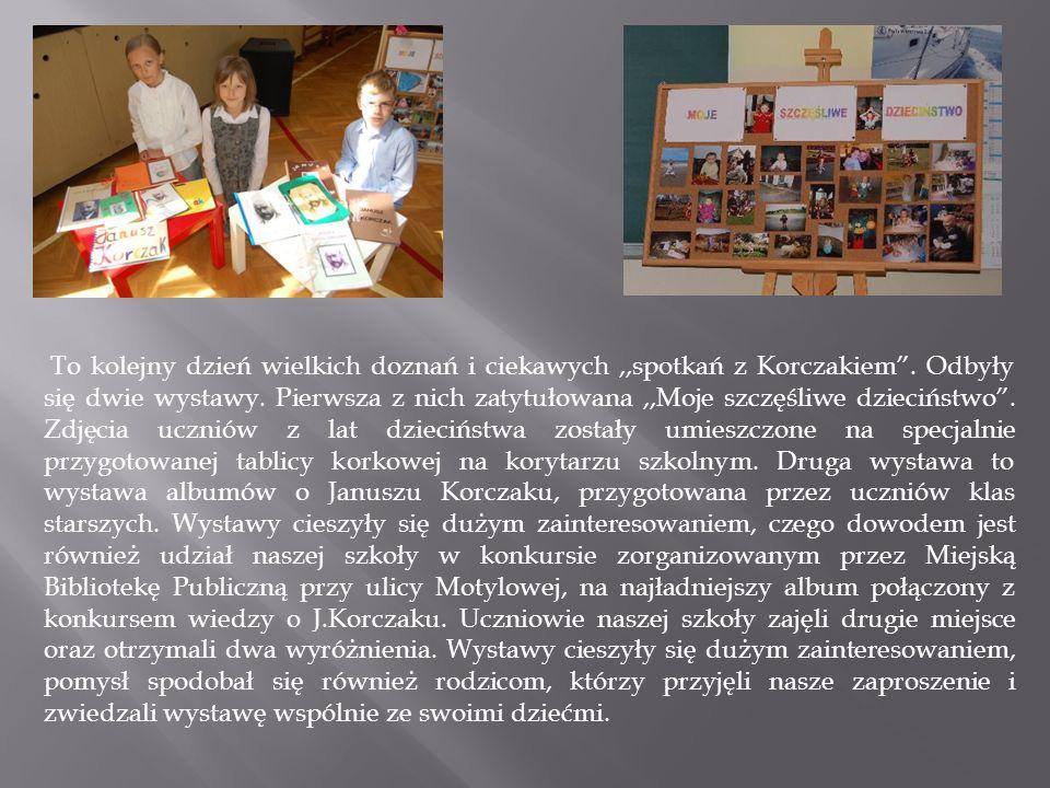 To kolejny dzień wielkich doznań i ciekawych ,,spotkań z Korczakiem