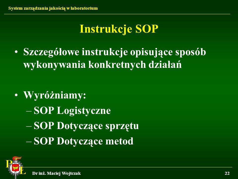 Instrukcje SOP Szczegółowe instrukcje opisujące sposób wykonywania konkretnych działań. Wyróżniamy: