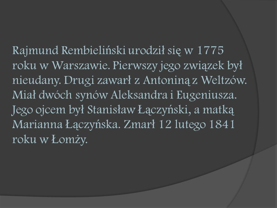 Rajmund Rembieliński urodził się w 1775 roku w Warszawie