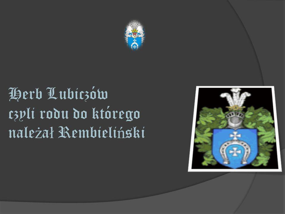 Herb Lubiczów czyli rodu do którego należał Rembieliński