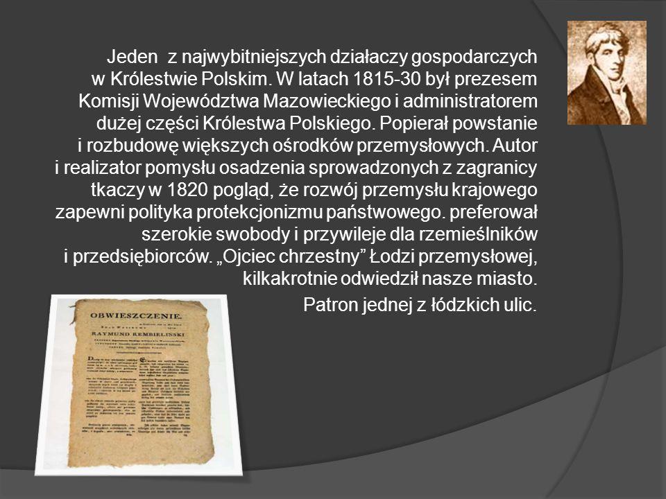 Jeden z najwybitniejszych działaczy gospodarczych w Królestwie Polskim