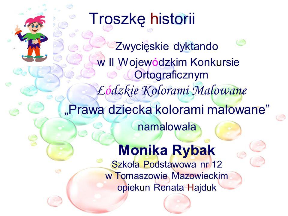 """Troszkę historii Monika Rybak """"Prawa dziecka kolorami malowane"""