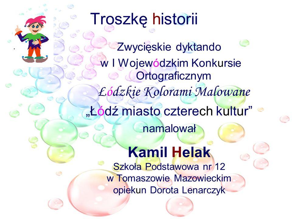 """Troszkę historii Kamil Helak """"Łódź miasto czterech kultur"""