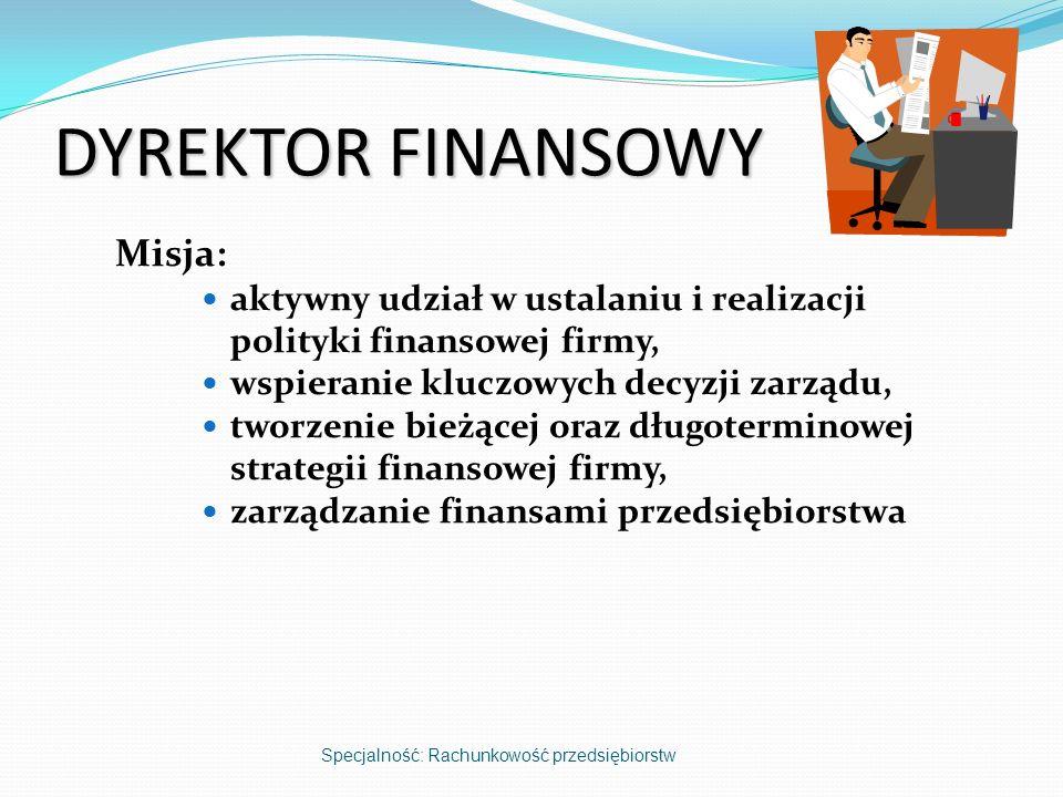 DYREKTOR FINANSOWY Misja: