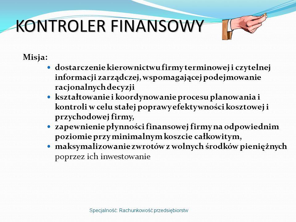 KONTROLER FINANSOWY Misja: