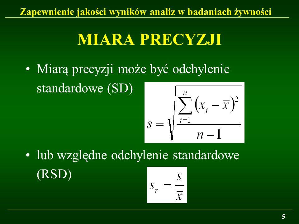 MIARA PRECYZJI Miarą precyzji może być odchylenie standardowe (SD)