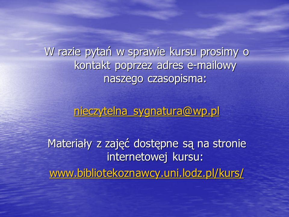 Materiały z zajęć dostępne są na stronie internetowej kursu: