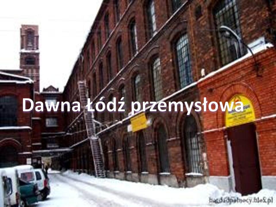 Dawna Łódź przemysłowa