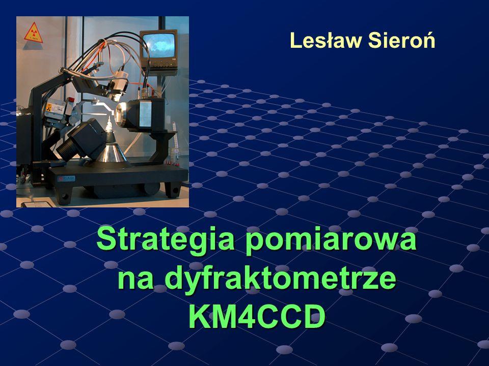 Strategia pomiarowa na dyfraktometrze KM4CCD