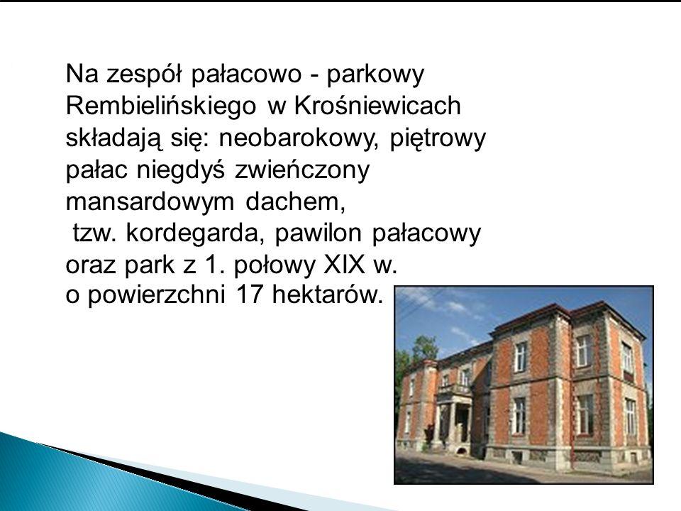 Na zespół pałacowo - parkowy Rembielińskiego w Krośniewicach składają się: neobarokowy, piętrowy pałac niegdyś zwieńczony mansardowym dachem, tzw.