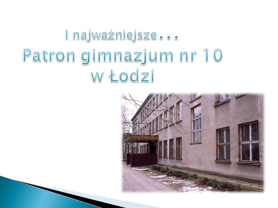 Patron gimnazjum nr 10 w Łodzi