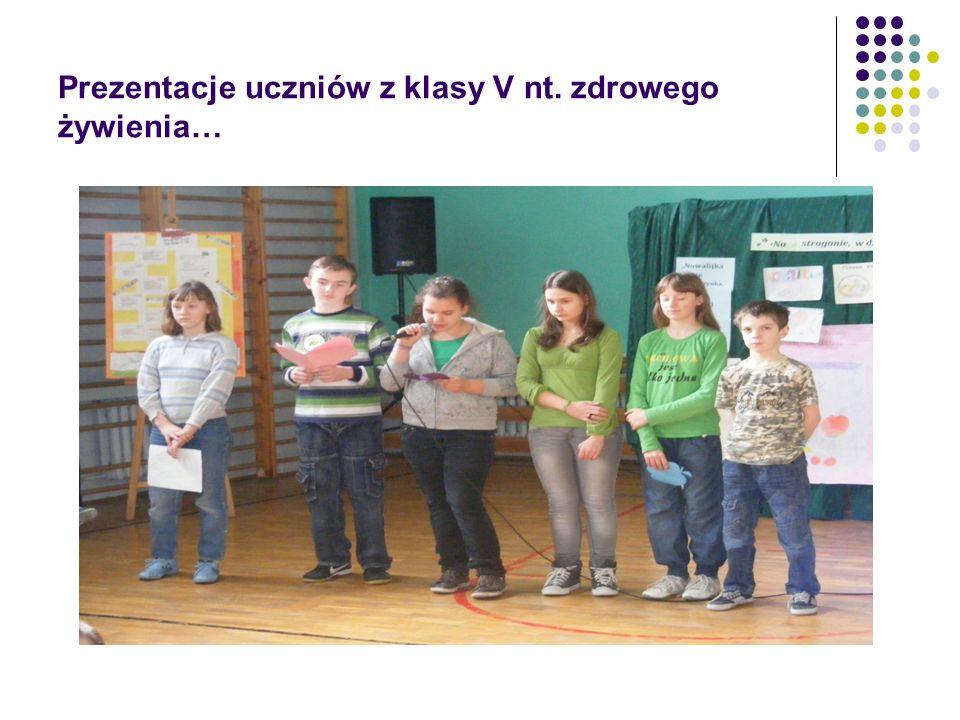 Prezentacje uczniów z klasy V nt. zdrowego żywienia…