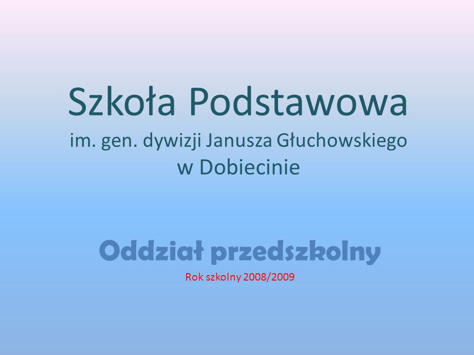 Szkoła Podstawowa im. gen. dywizji Janusza Głuchowskiego w Dobiecinie