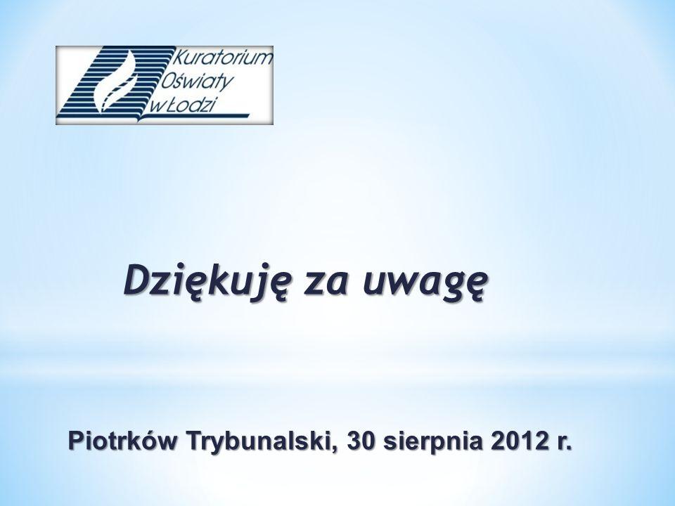 Piotrków Trybunalski, 30 sierpnia 2012 r.