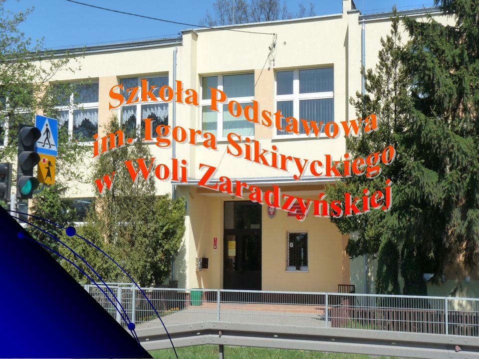 Szkoła Podstawowa im. Igora Sikiryckiego w Woli Zaradzyńskiej