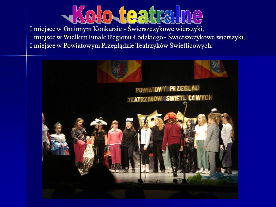 Koło teatralne I miejsce w Gminnym Konkursie - Świerszczykowe wierszyki, I miejsce w Wielkim Finale Regionu Łódzkiego - Świerszczykowe wierszyki,