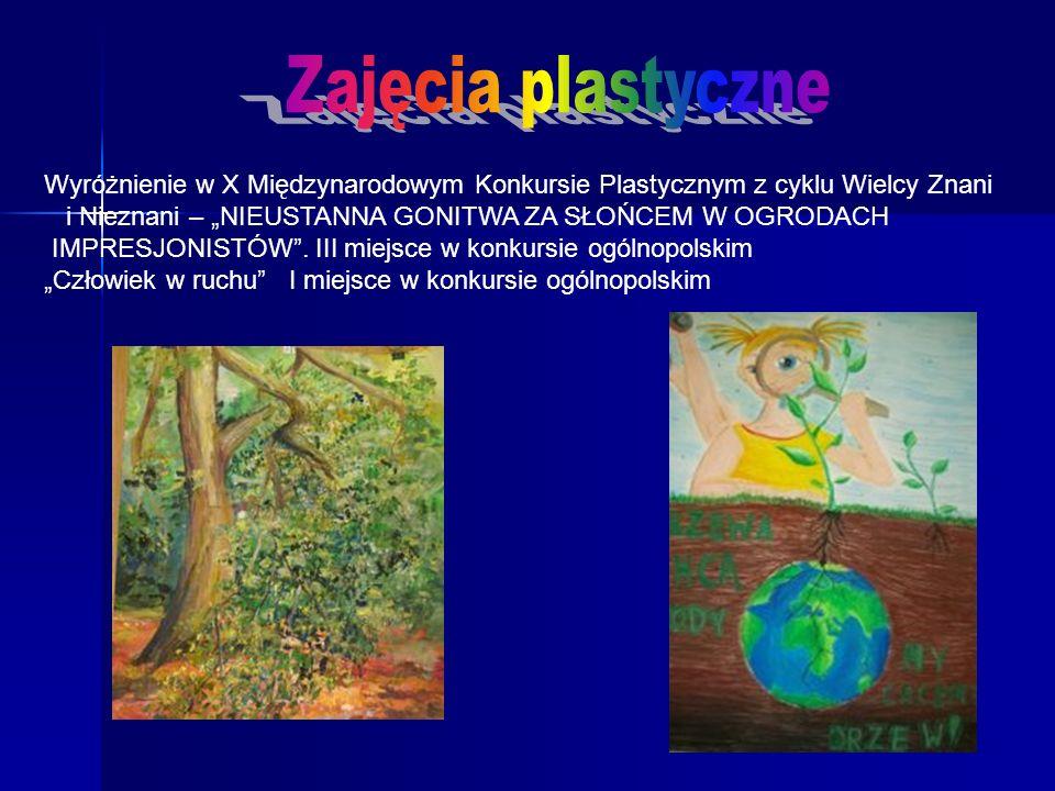 Zajęcia plastyczne Wyróżnienie w X Międzynarodowym Konkursie Plastycznym z cyklu Wielcy Znani.