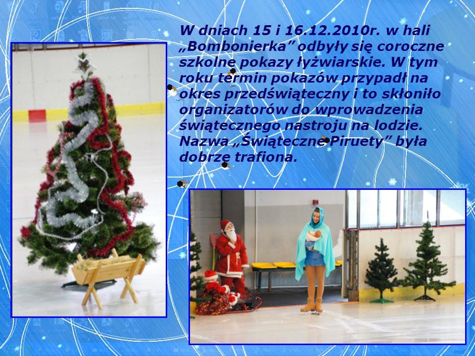 """W dniach 15 i 16.12.2010r. w hali """"Bombonierka odbyły się coroczne szkolne pokazy łyżwiarskie."""