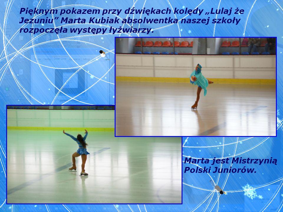 """Pięknym pokazem przy dźwiękach kolędy """"Lulaj że Jezuniu Marta Kubiak absolwentka naszej szkoły rozpoczęła występy łyżwiarzy."""