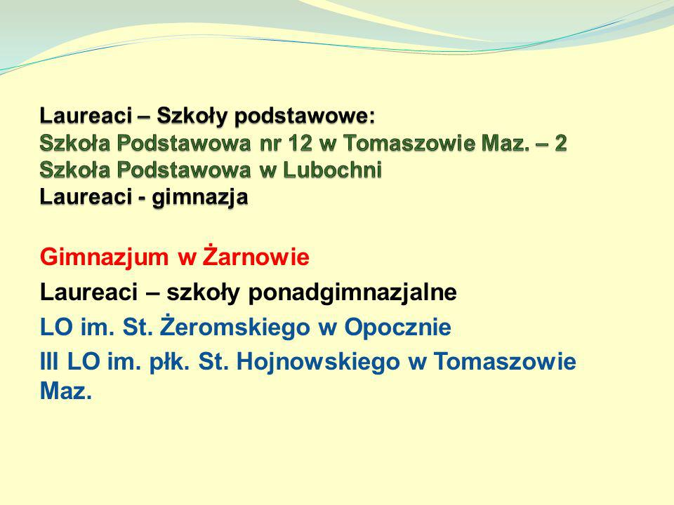Laureaci – szkoły ponadgimnazjalne LO im. St. Żeromskiego w Opocznie