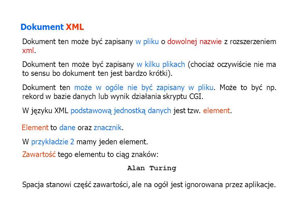 Dokument XML Dokument ten może być zapisany w pliku o dowolnej nazwie z rozszerzeniem xml.