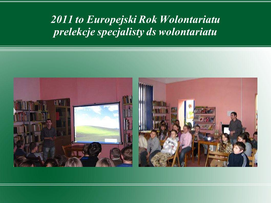 2011 to Europejski Rok Wolontariatu prelekcje specjalisty ds wolontariatu