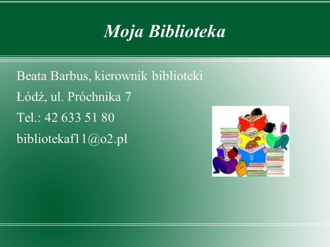 Moja Biblioteka Beata Barbus, kierownik biblioteki