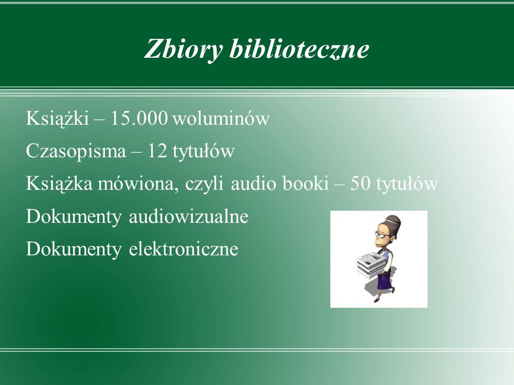 Zbiory biblioteczne Książki – 15.000 woluminów Czasopisma – 12 tytułów