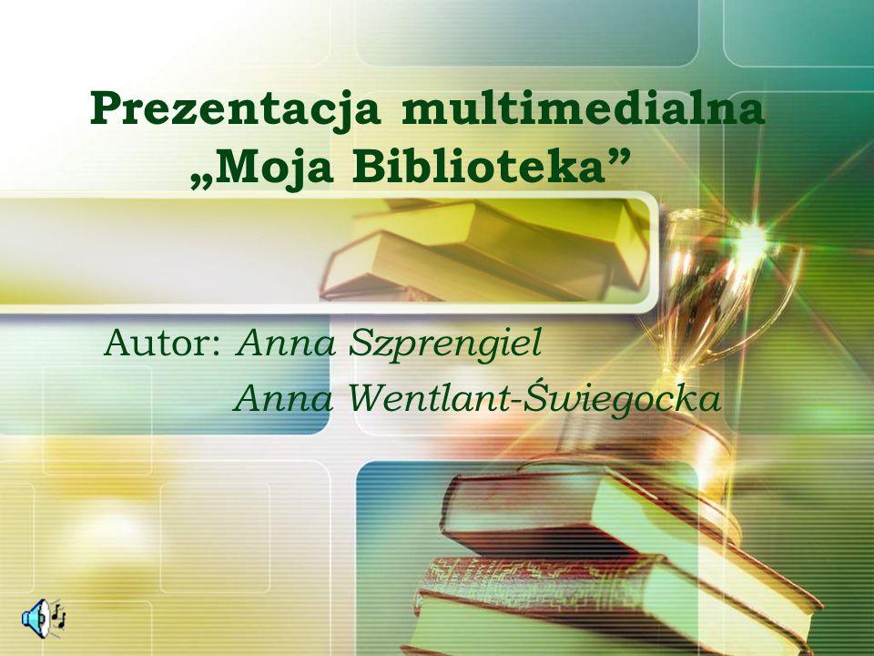 "Prezentacja multimedialna ""Moja Biblioteka"