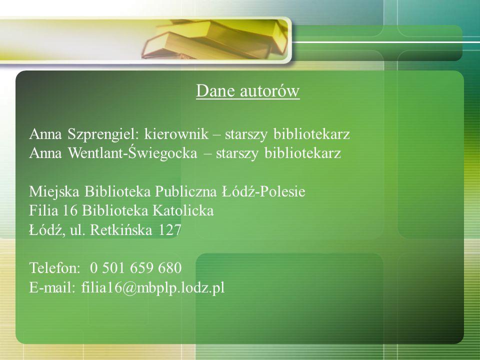 Dane autorów Anna Szprengiel: kierownik – starszy bibliotekarz