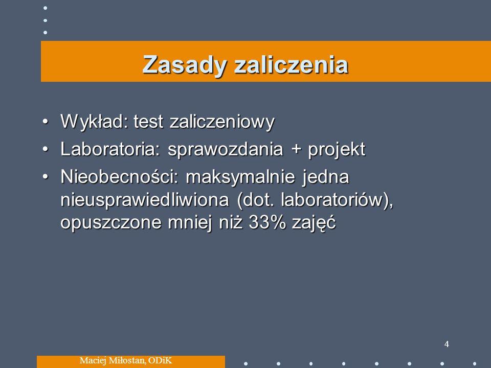 Zasady zaliczenia Wykład: test zaliczeniowy