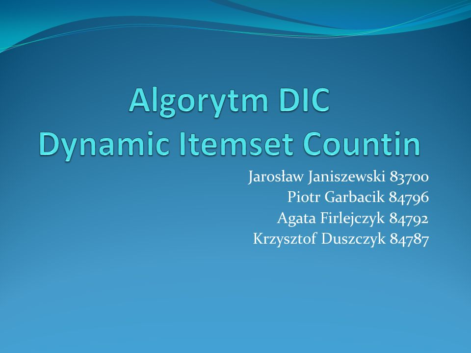 Algorytm DIC Dynamic Itemset Countin