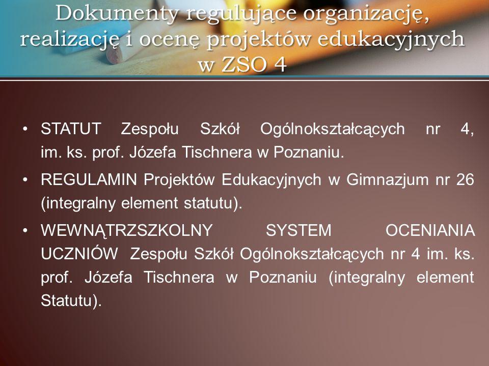 Dokumenty regulujące organizację, realizację i ocenę projektów edukacyjnych w ZSO 4