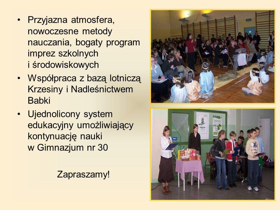 Przyjazna atmosfera, nowoczesne metody nauczania, bogaty program imprez szkolnych i środowiskowych