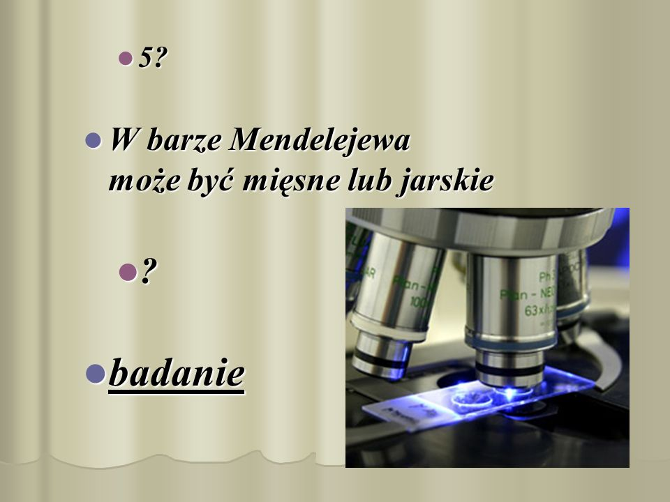 5 W barze Mendelejewa może być mięsne lub jarskie badanie