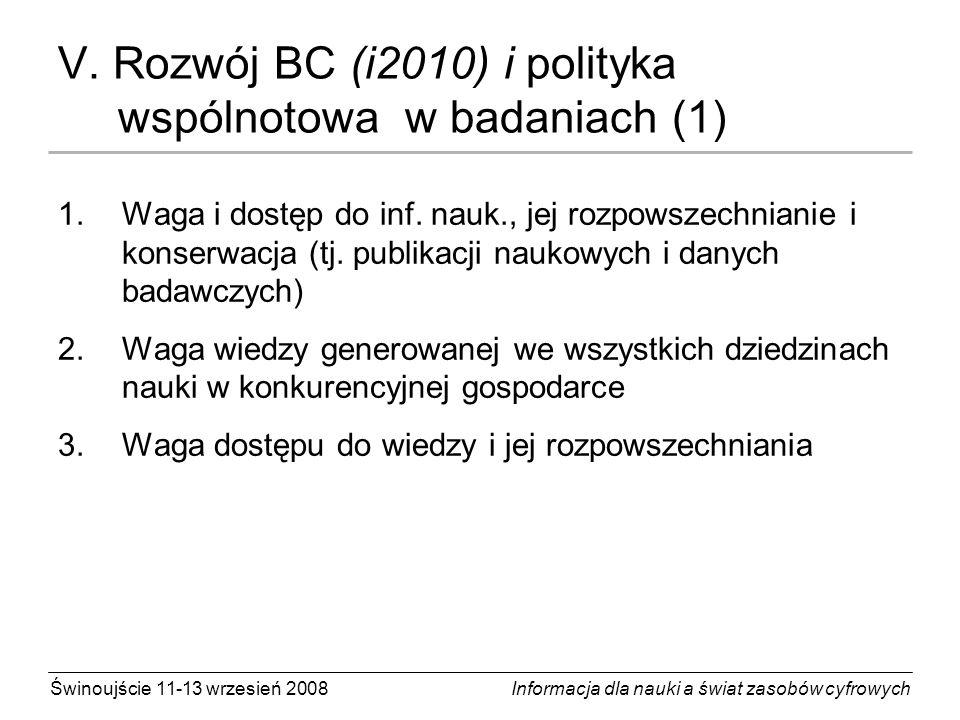 V. Rozwój BC (i2010) i polityka wspólnotowa w badaniach (1)