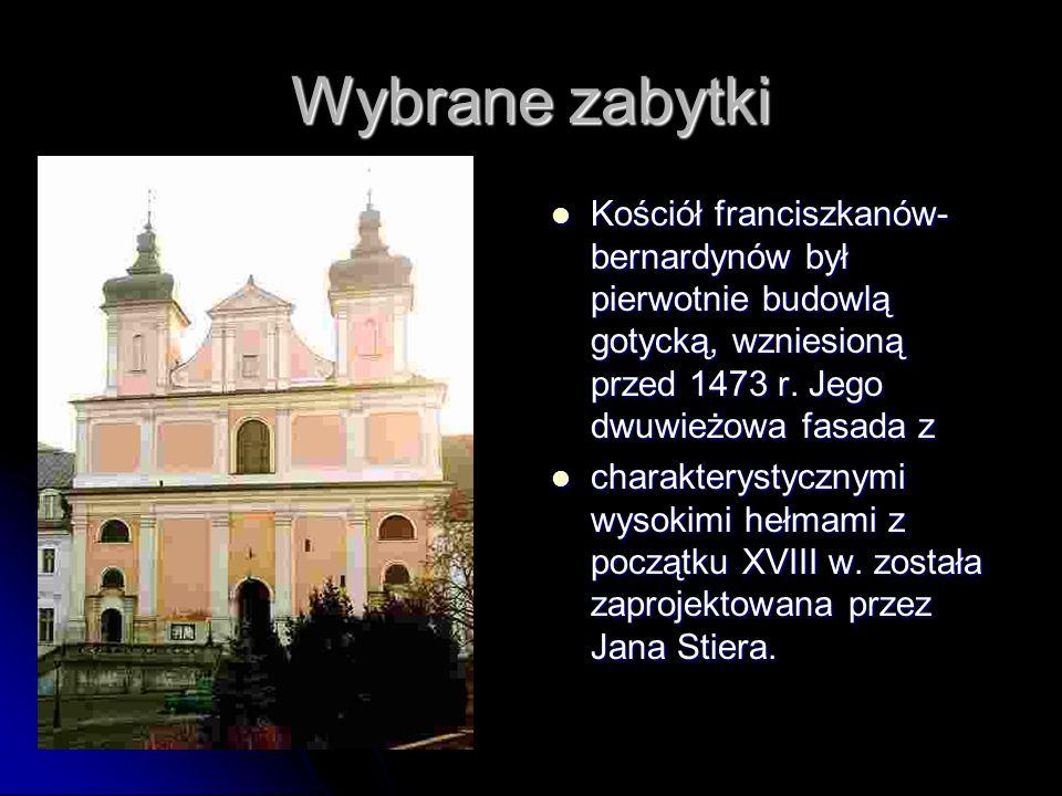 Wybrane zabytki Kościół franciszkanów-bernardynów był pierwotnie budowlą gotycką, wzniesioną przed 1473 r. Jego dwuwieżowa fasada z.