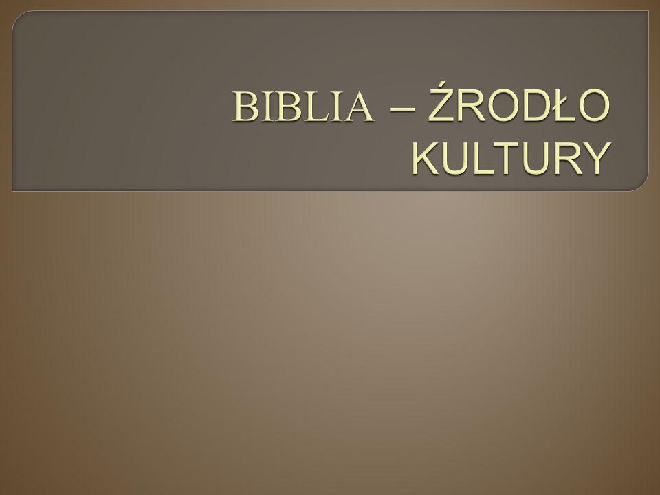 BIBLIA – ŹRODŁO KULTURY