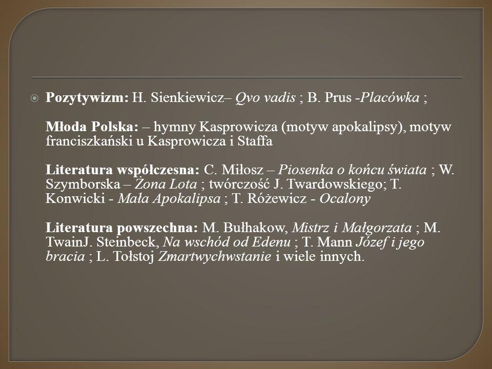 Pozytywizm: H. Sienkiewicz– Qvo vadis ; B