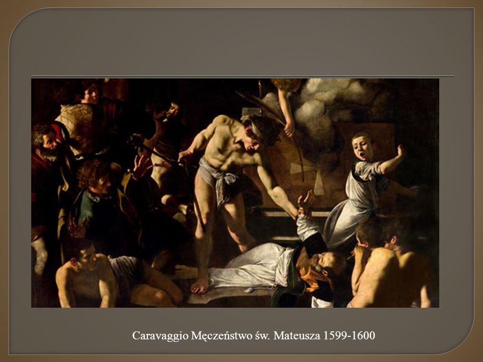 Caravaggio Męczeństwo św. Mateusza 1599-1600