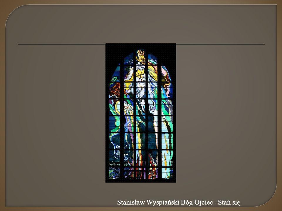 Stanisław Wyspiański Bóg Ojciec –Stań się