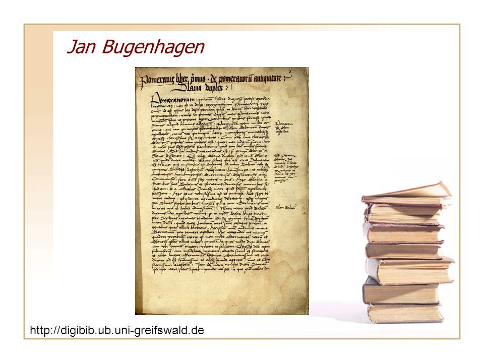 Jan Bugenhagen http://digibib.ub.uni-greifswald.de/