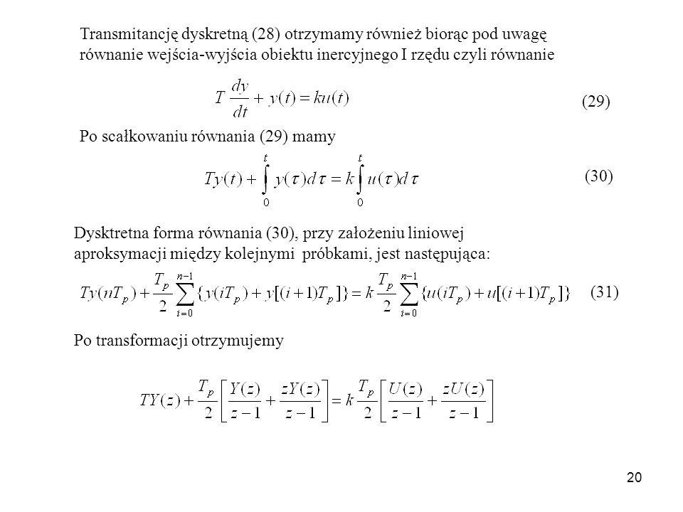 Transmitancję dyskretną (28) otrzymamy również biorąc pod uwagę równanie wejścia-wyjścia obiektu inercyjnego I rzędu czyli równanie