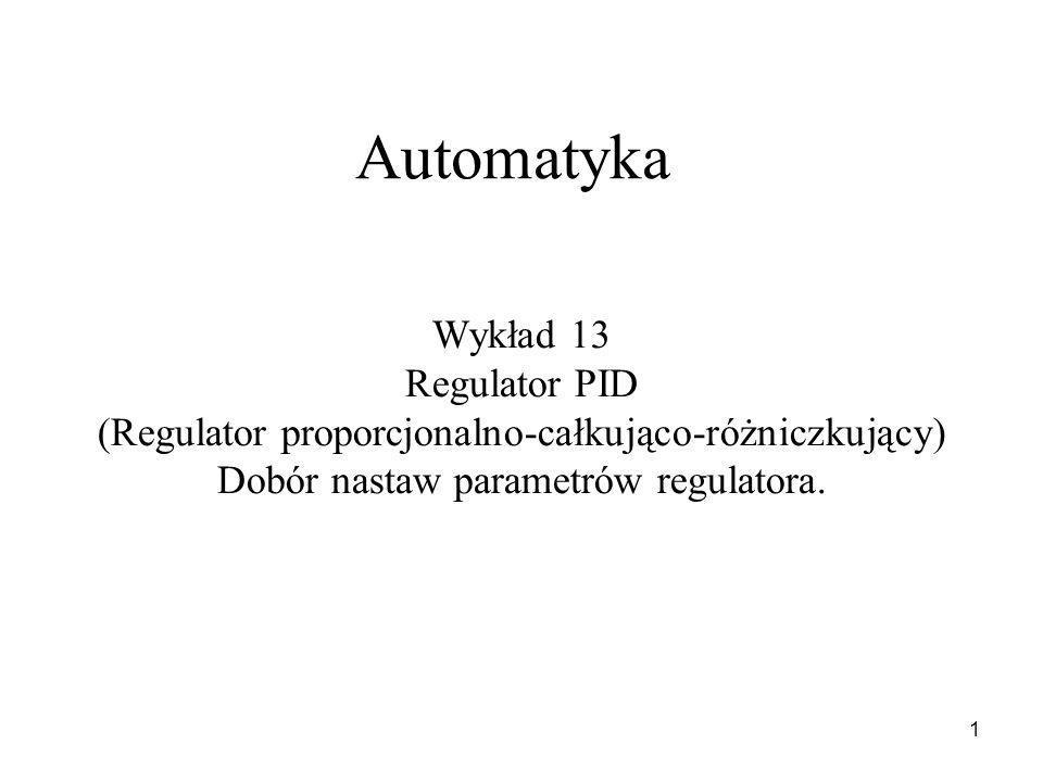 Automatyka Wykład 13 Regulator PID