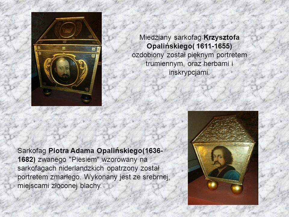 Miedziany sarkofag Krzysztofa Opalińskiego( 1611-1655)