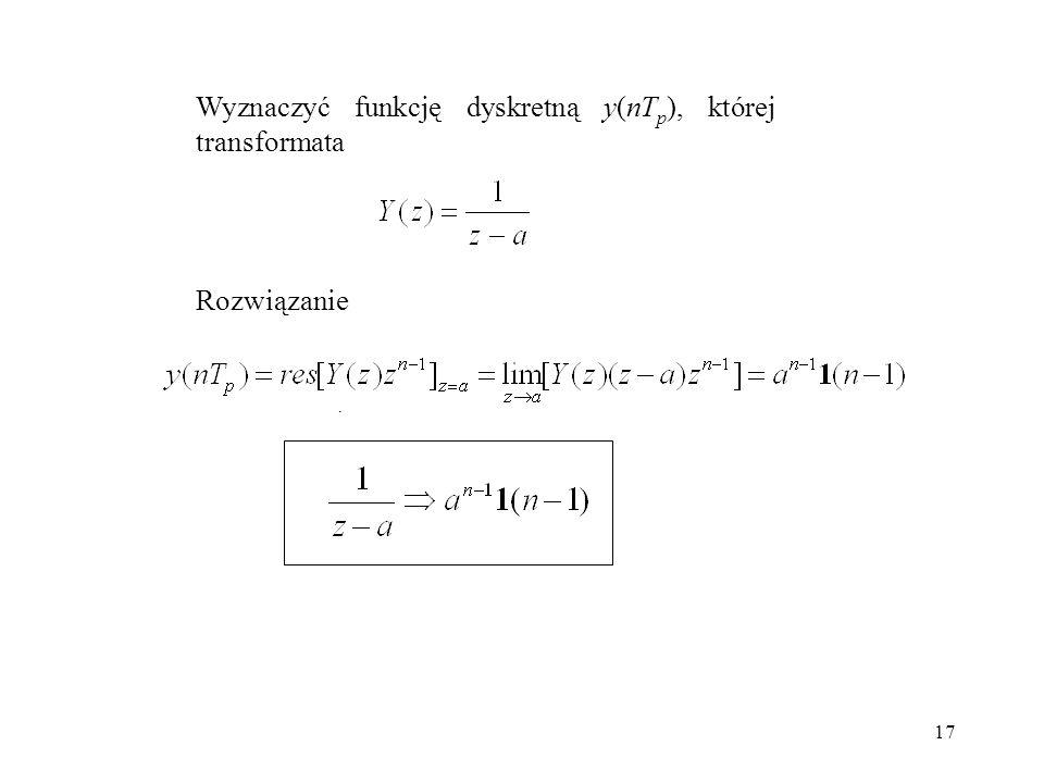 Wyznaczyć funkcję dyskretną y(nTp), której transformata