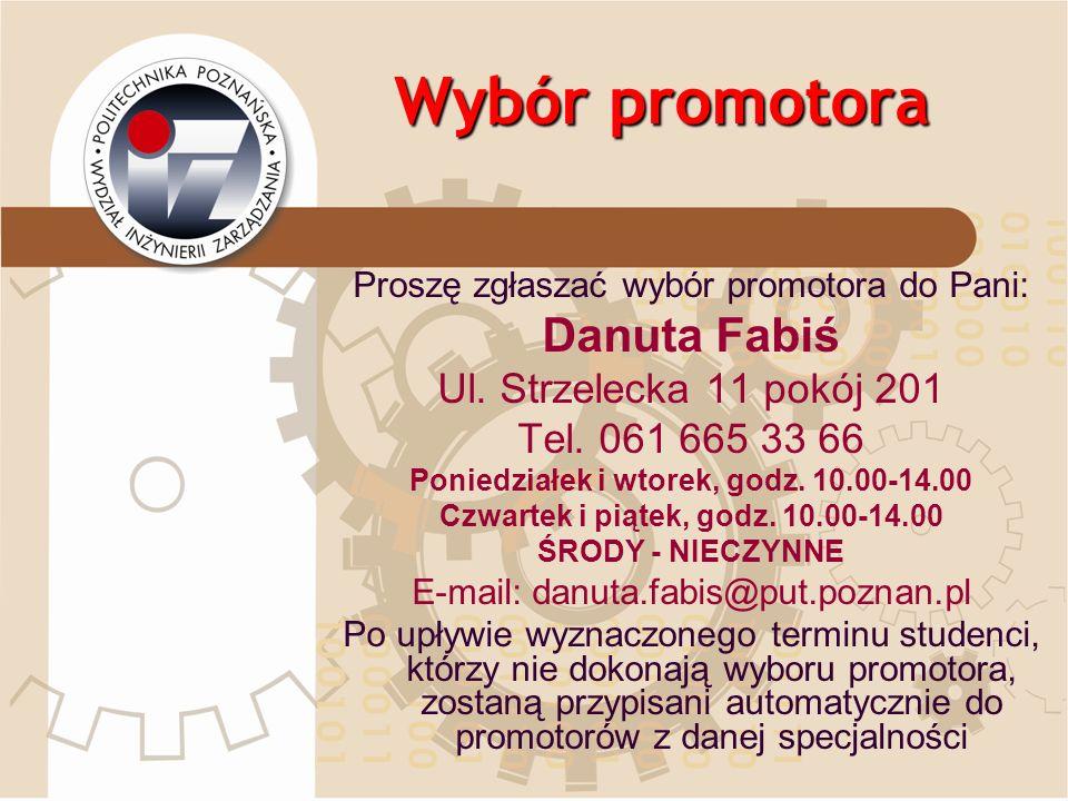 Wybór promotora Danuta Fabiś Ul. Strzelecka 11 pokój 201